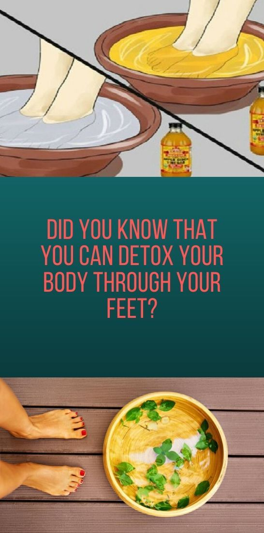 Did You Know That You Can Detox Your Body Through Your Feet?