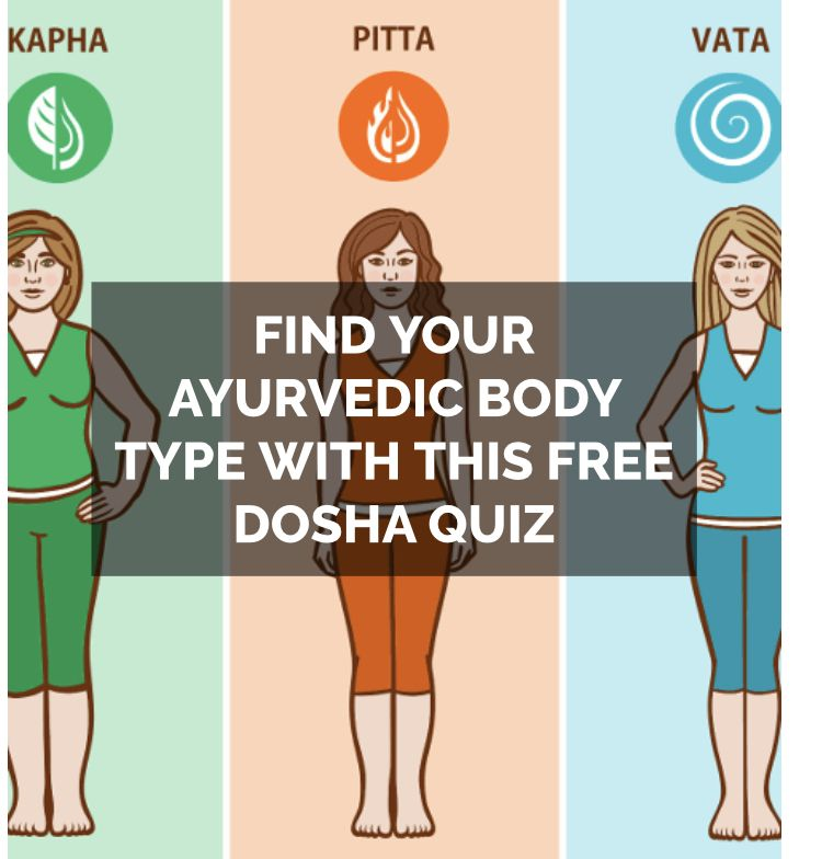 Find Your Ayurvedic Body Type With This Free Dosha Quiz Ayurvedic Body Type Body Type Diet Kapha Body Type