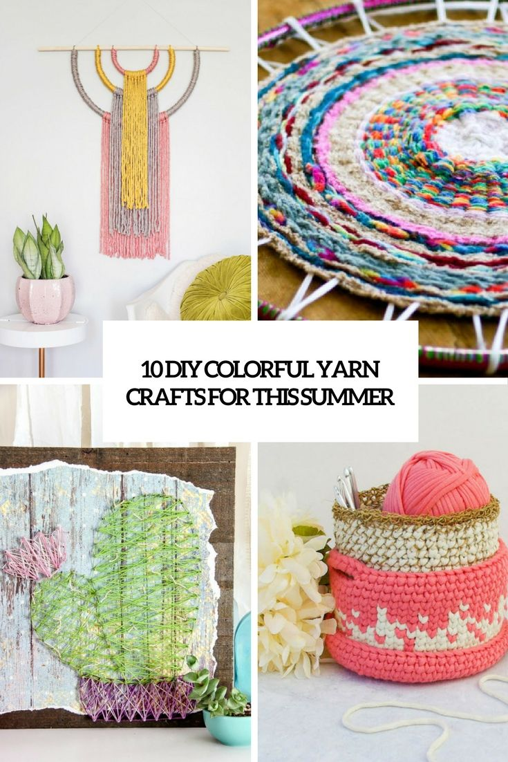 10 Colorful Diy Yarn Crafts For This Summer General Pinterest