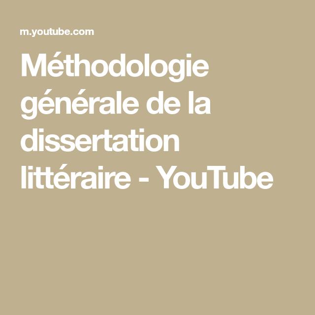Methodologie Generale De La Dissertation Litteraire Youtube In 2020 Sur Litterature