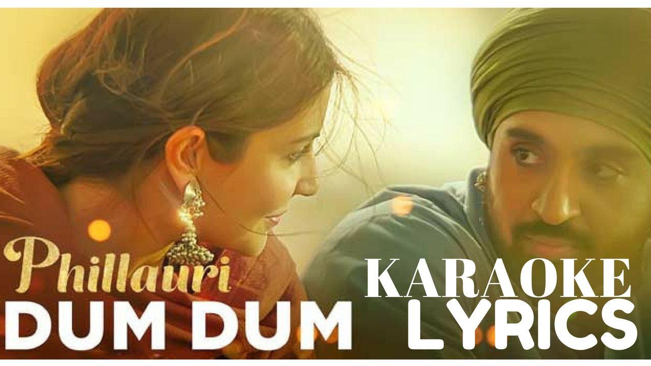 DUM DUM Karaoke With LYRICS – Phillauri | New Hindi Songs