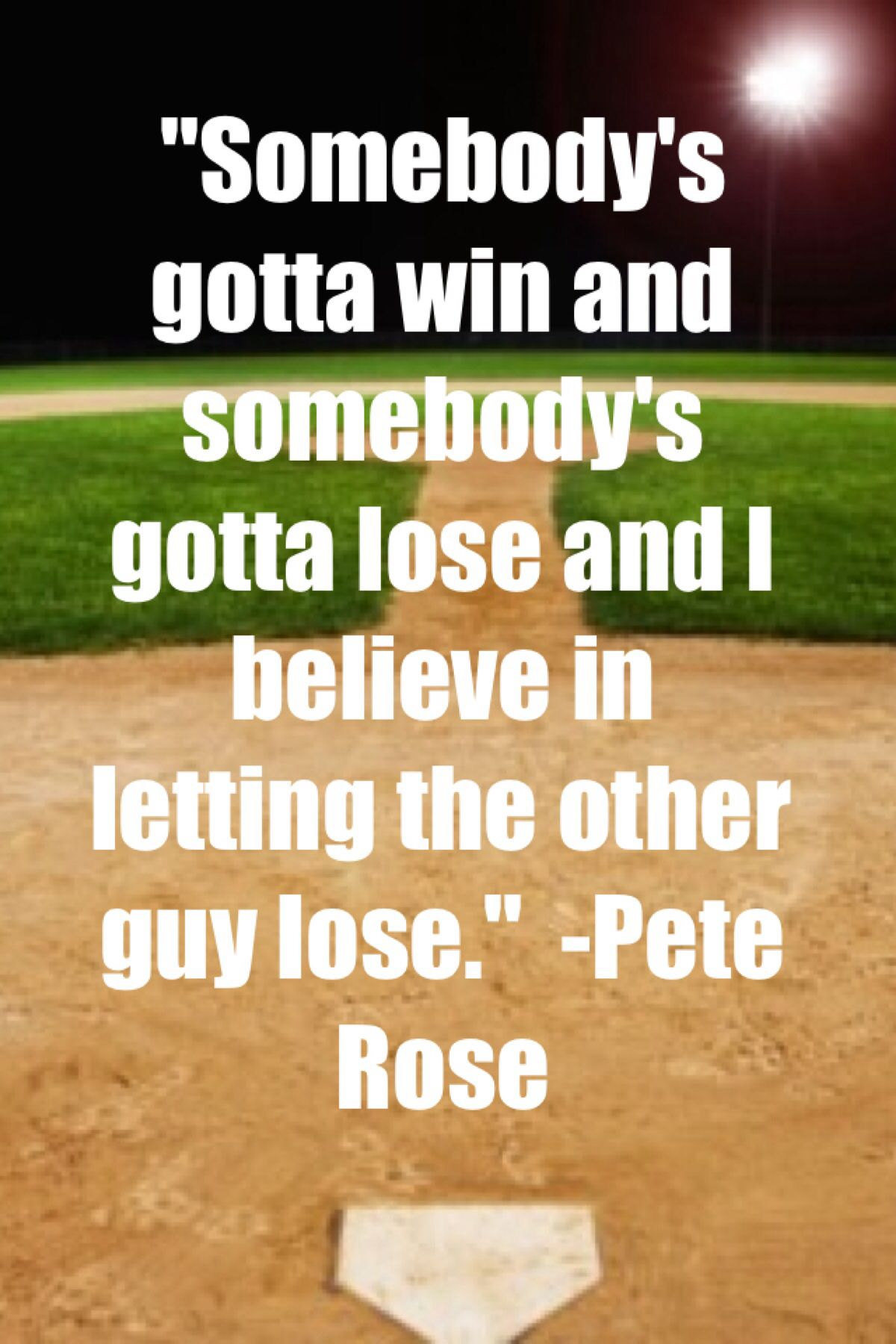 Baseball Love Quotes Love It  Nothin' Soft About Softball  Pinterest  Pete Rose