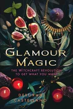 Glamour Magic By Beborah Castellano Witchcraft Witch Books Book Of Shadows