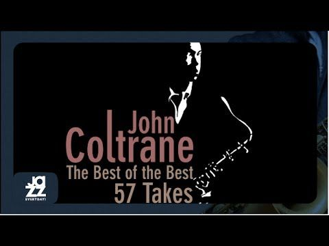John Coltrane The Best Of The Best 57 Takes 6 Hours