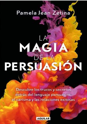La Magia De La Persuasión Pamela Jean Zetina 2019 Good Books Improvement Books Books