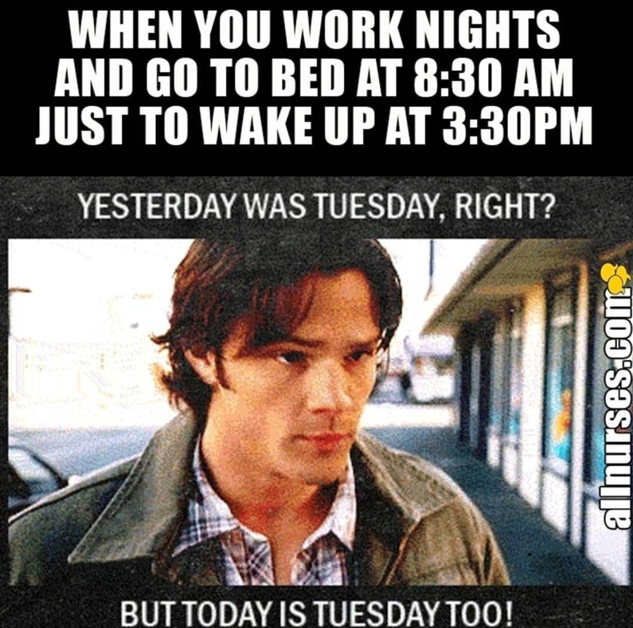 Working Overnight 3rd Shift Graveyard Nurse Nurse Memes Humor Night Shift Nurse Night Shift Humor