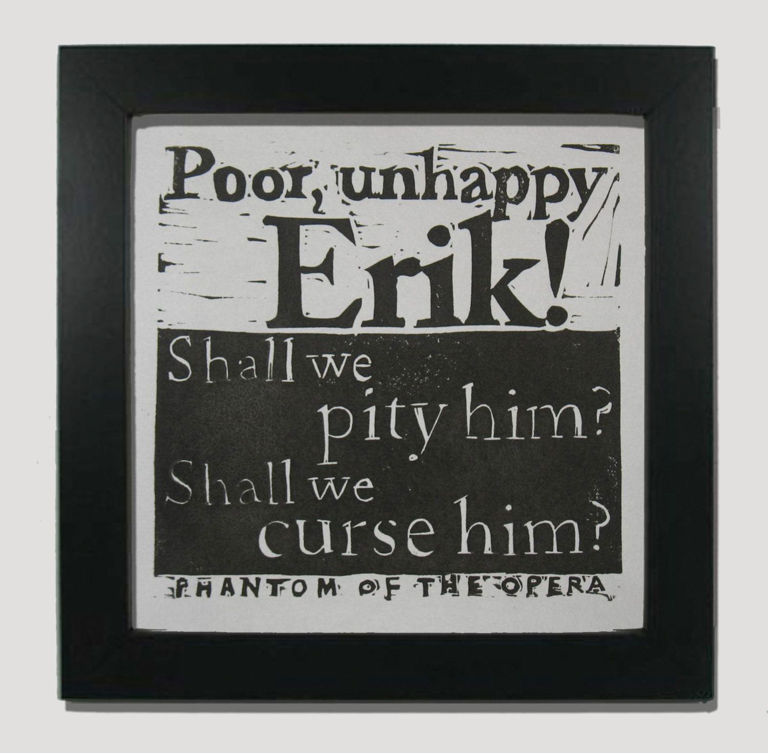 Opera Quotes Phantom Of The Opera Book Quote Black And White Linocut Poor