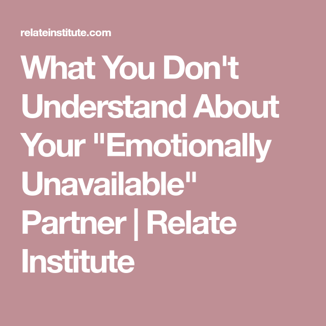 Your Unavailable Emotionally When Is Husband well-known for