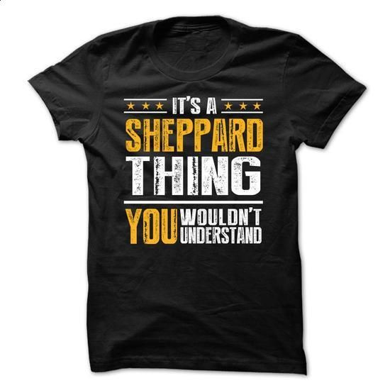 Its a SHEPPARD Thing BA001 - #tshirt drawing #unique hoodie. BUY NOW => https://www.sunfrog.com/Names/Its-a-SHEPPARD-Thing-BA001.html?68278