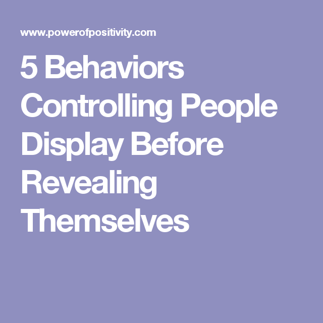 5 Behaviors Controlling People Display Before Revealing