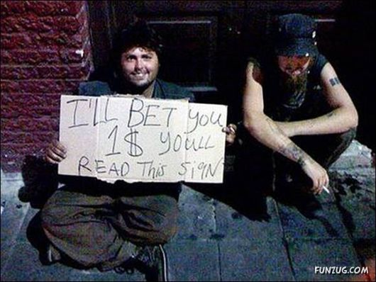 Funny Slogan Sign Boards By Beggars Funny Homeless Signs Demotivational Posters Very Demotivational
