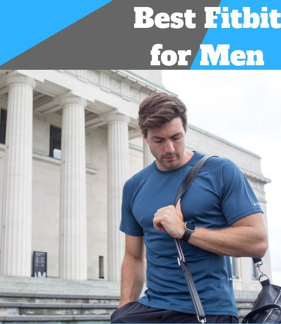 Best Fitbit for Men in 2019- Which Fitbit watch is the best for you?- #Fitbitnew #fitbittips #fitbit...
