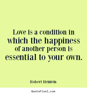 Robert Heinlein Quotes Magnificent Lovequotes_24531 355×385  Partnering That Life . Decorating Design