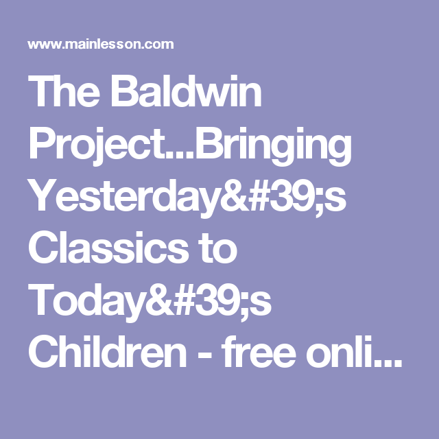 The Baldwin Project...Bringing Yesterday's Classics to Today's Children - free online beginning readers