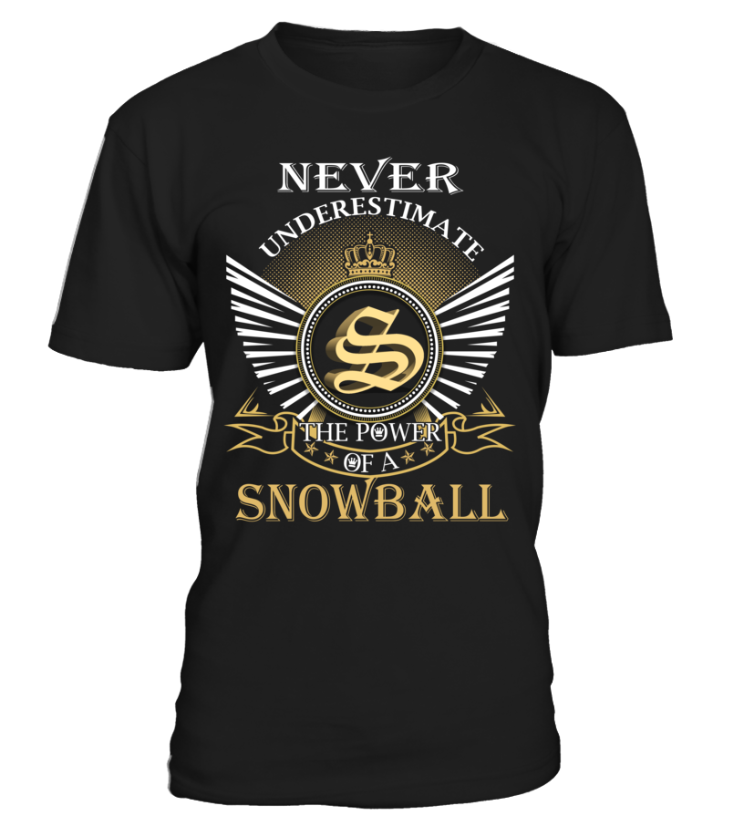 Never Underestimate the Power of a SNOWBALL