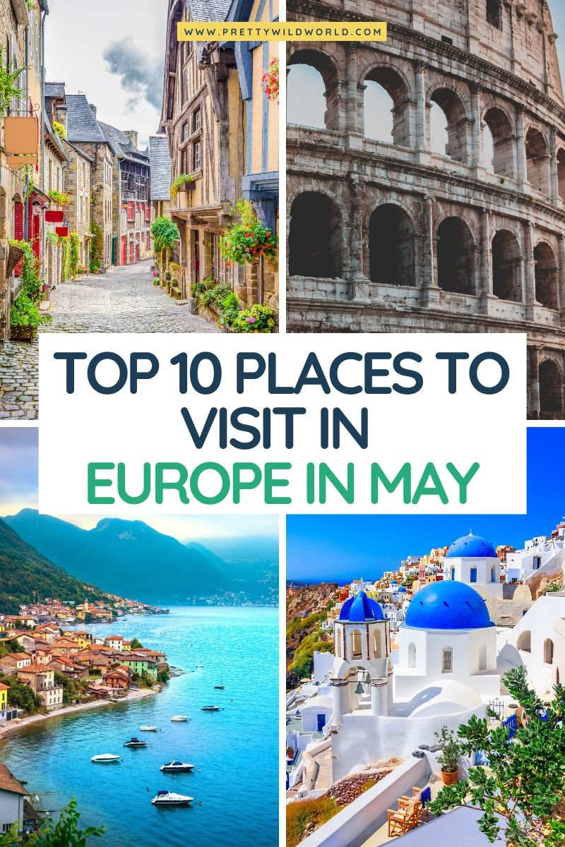 Europe in May: Top 10 Best Destinations to Visit