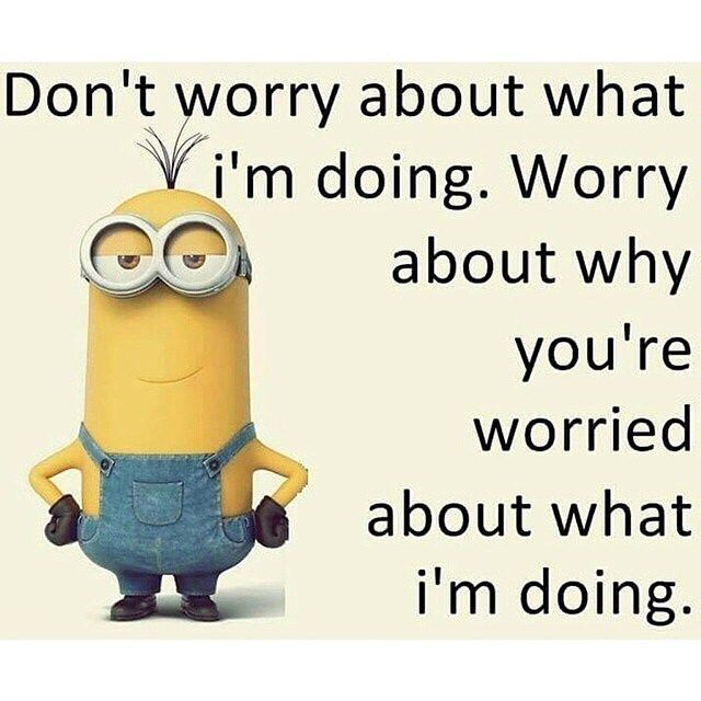 Download Don't Worry About What I'm Doing Picture Message