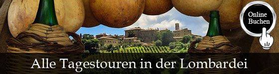 Tagestouren in der Region Lombardei, Besichtigung mit Reiseführer, Kochkurse, Weinproben, Wanderungen, Fahrradtouren und Transfers. http://www.italien-inseln.de/italia/lombardei-lombardia/tagestour.html