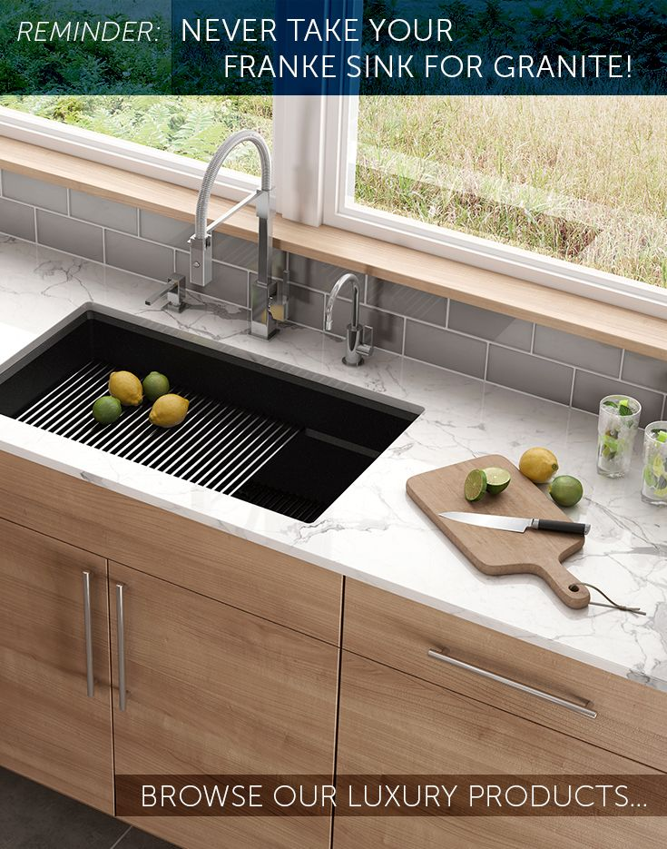 Reminder Never Take Your Franke Sink For Granite Browse Our