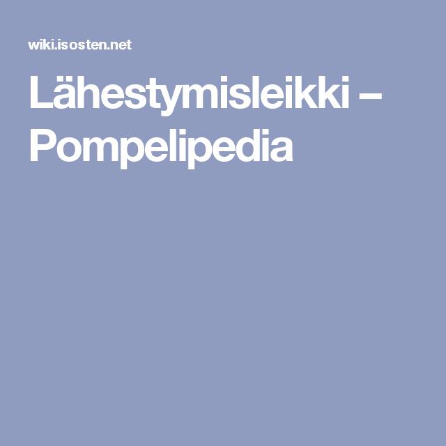 Lähestymisleikki – Pompelipedia