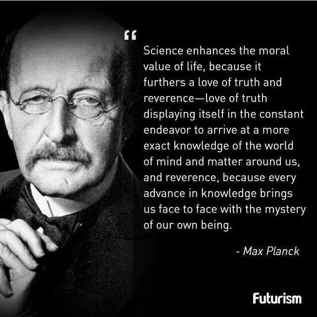 Futurism Max Planck Max Planck Quotes Scientist Quote Moral Values