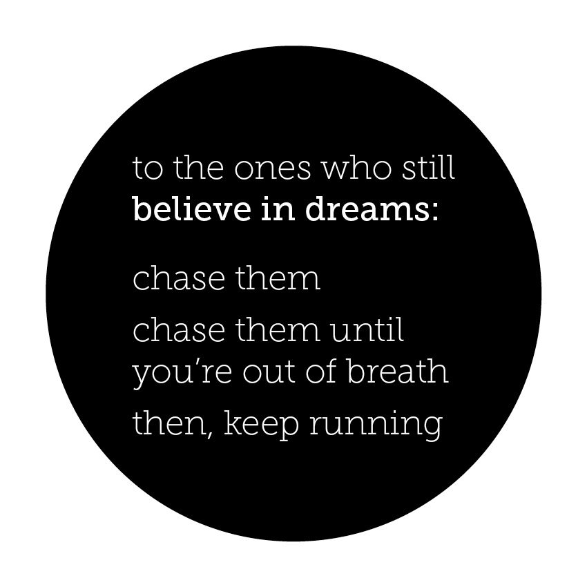 Image result for to the ones who still believe in dreams