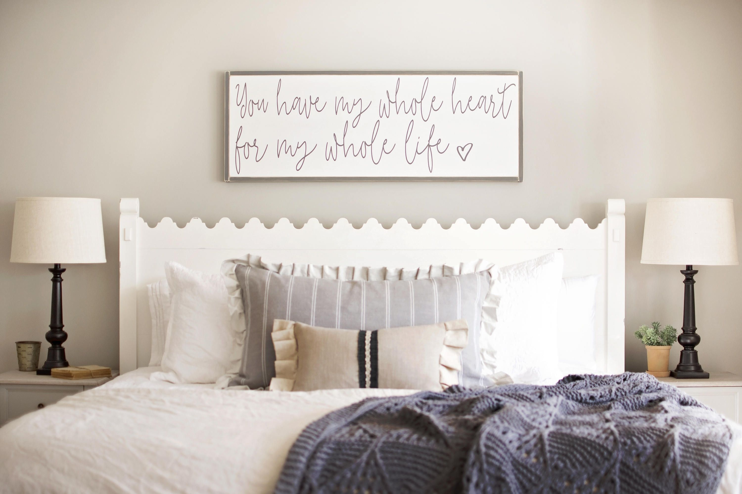 Above Bed Decor You Have My Whole Heart For My Whole Life You