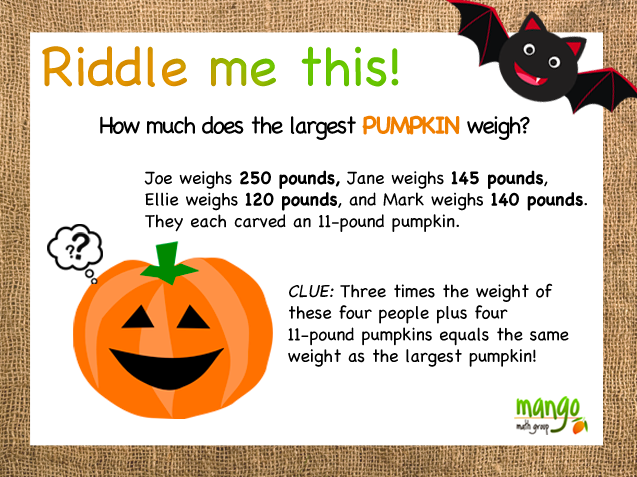 Try this festive pumpkin riddle from MANGO Math! Math