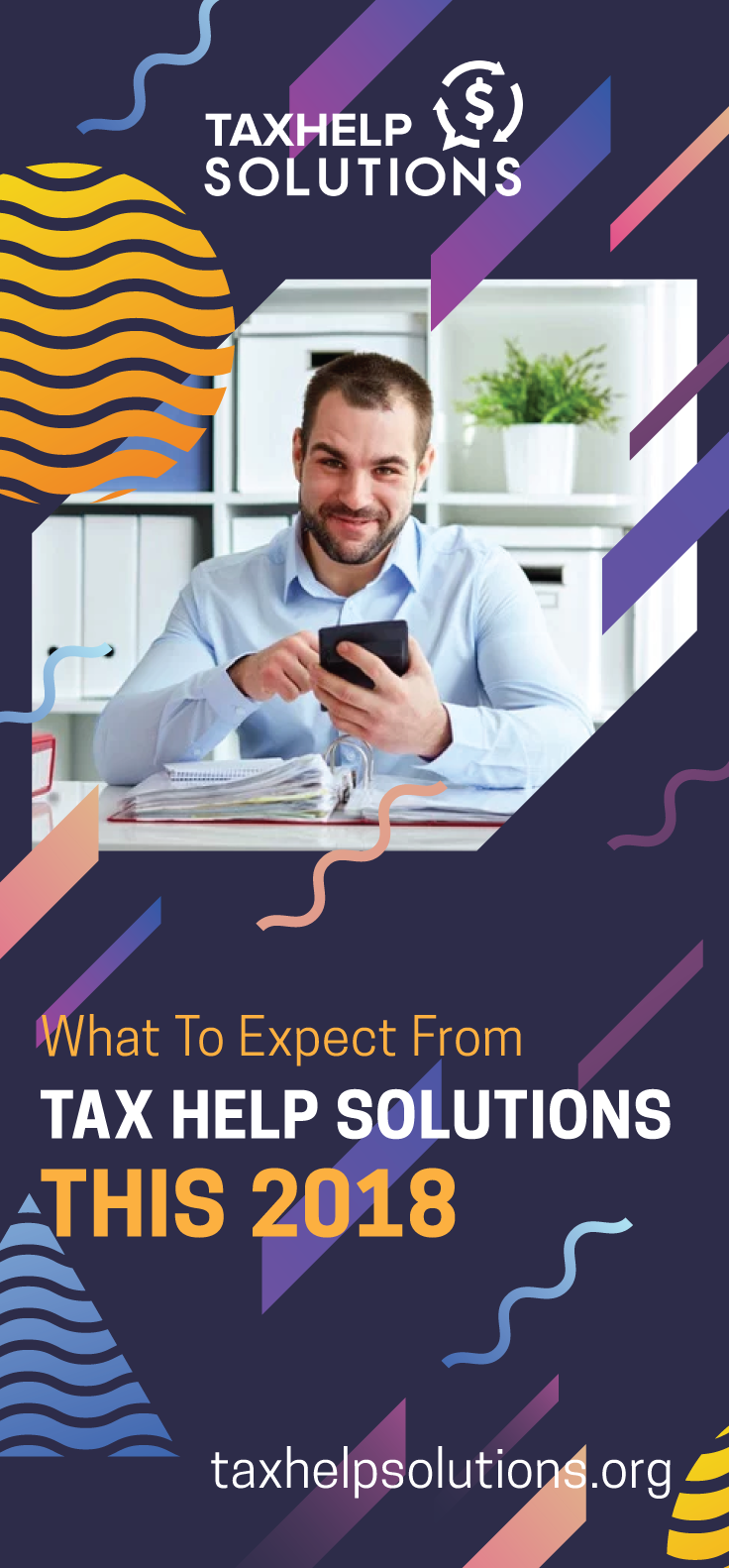 What To Expect From Tax Help Solutions This 2018 Tax Help