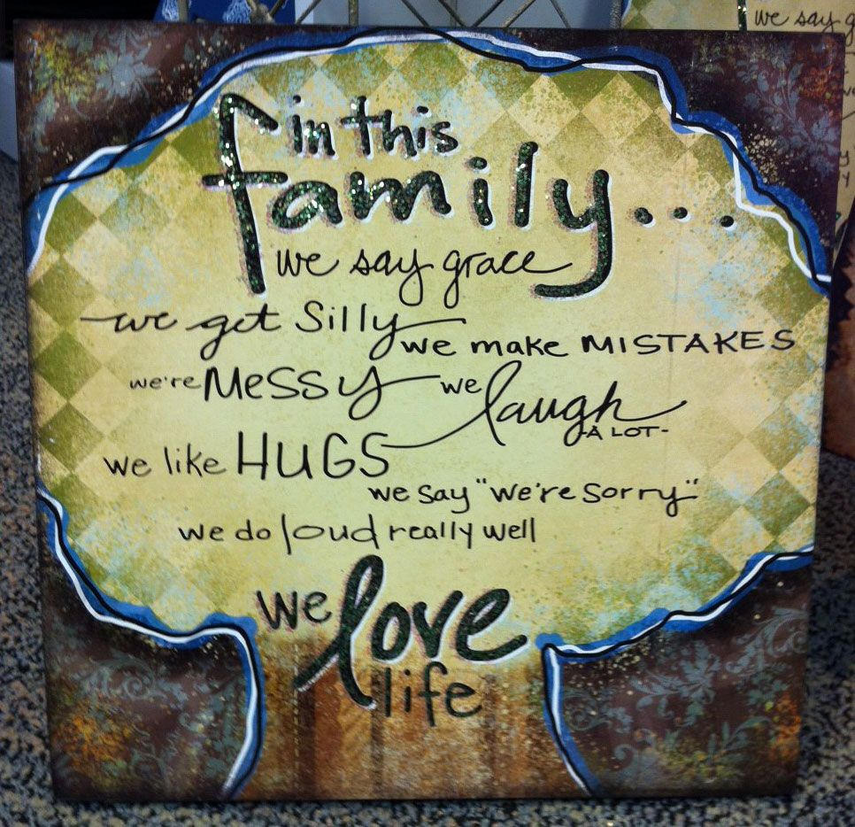 In this family...we say grace, we get silly, we make mistakes, we\'re ...