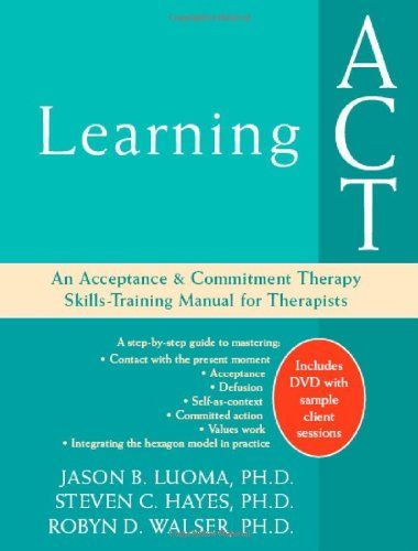 Bestseller Books Online Learning ACT An Acceptance and Commitment - sample training manual