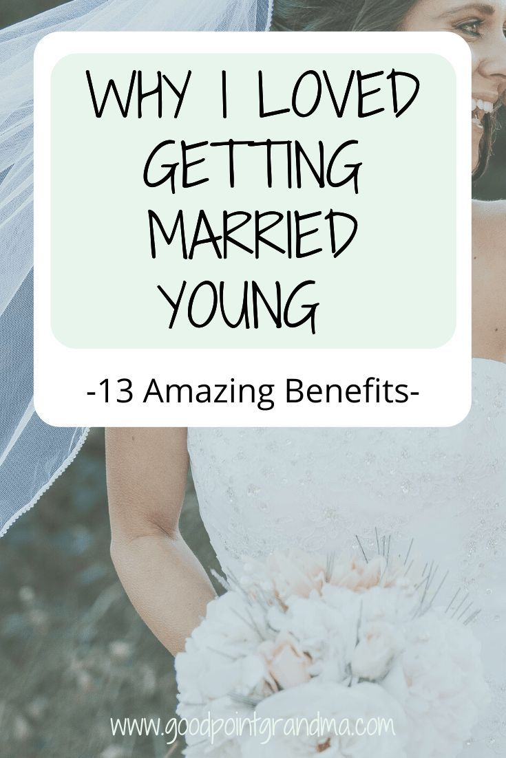 13 Surprising Benefits When You Get Married Young - GoodPointGrandma