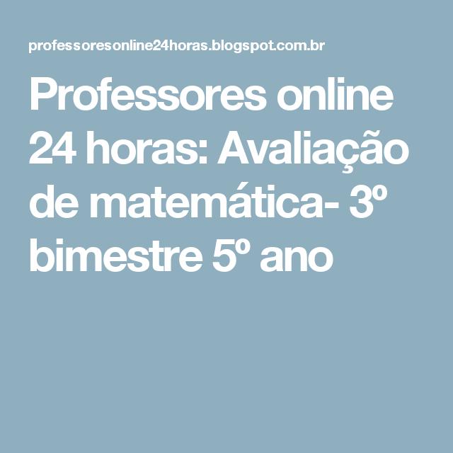 Professores online 24 horas: Avaliação de matemática- 3º bimestre 5º ano