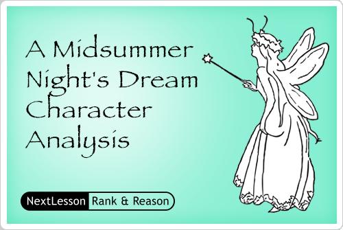 A Midsummer Night's Dream Character Analysis Lesson for Grades 9-10.  CCSS.ELA-Literacy RL.9-10.3  RL.9-10.1  W.9-10.2  RL.11-12.3  W.9-10.9  RL.11-12.1  W.11-12.2 W.11-12.9