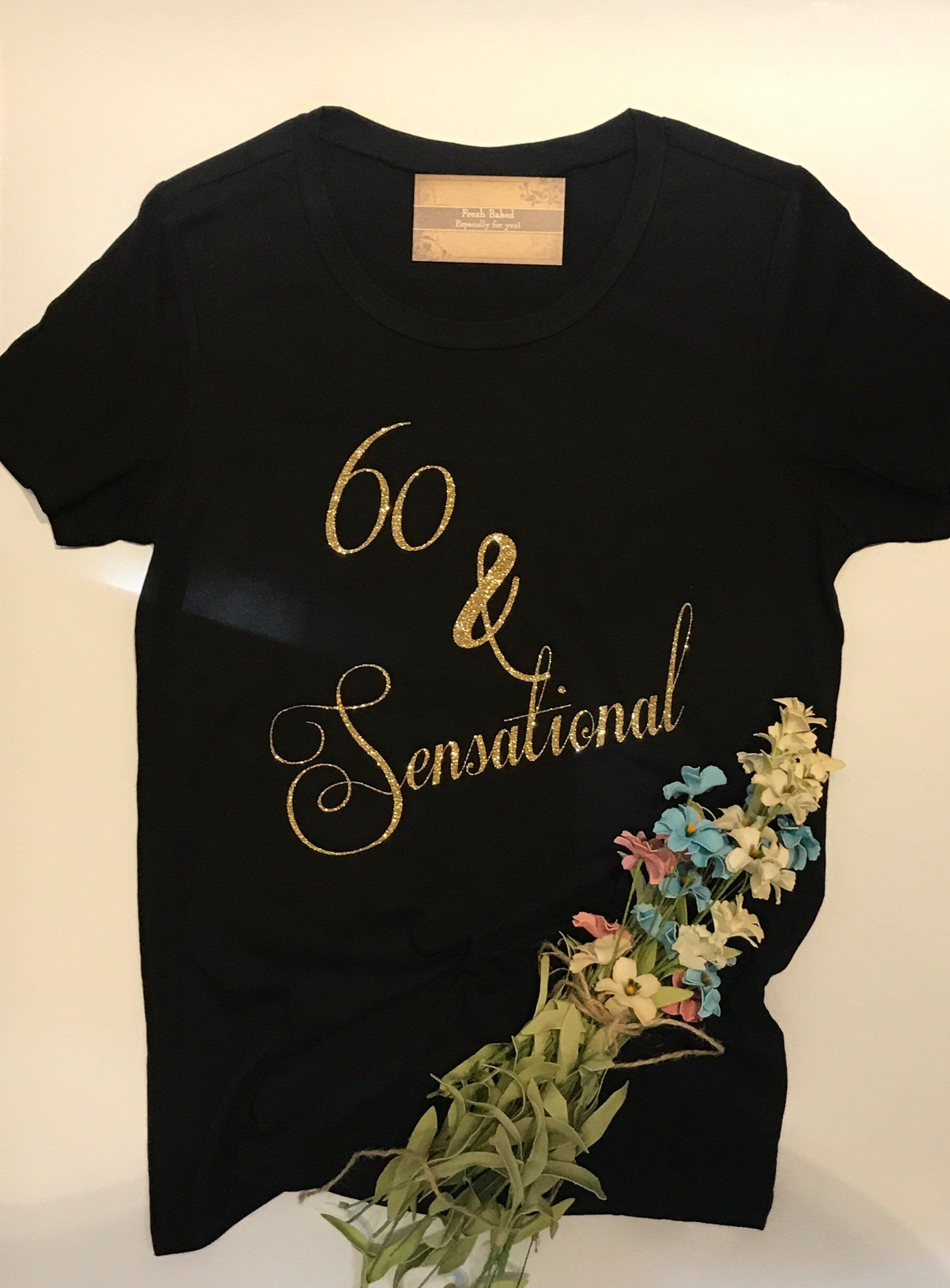 f4b0ae470 Custom Glitter 60 & Sensational Glam 60th Birthday 60 Shirt | Women's  Birthday Shirt by FreshBakedDecals on Etsy