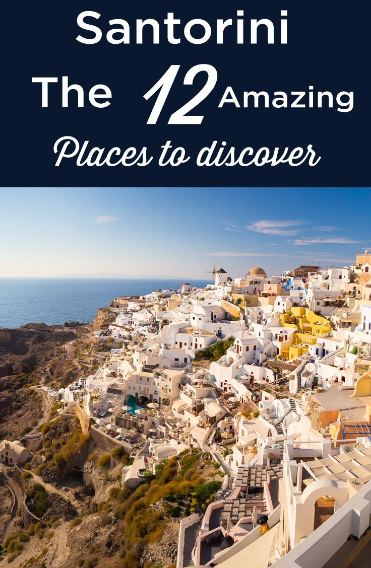 Santorini: 12 Best Things to Do and Must See Attractions ...