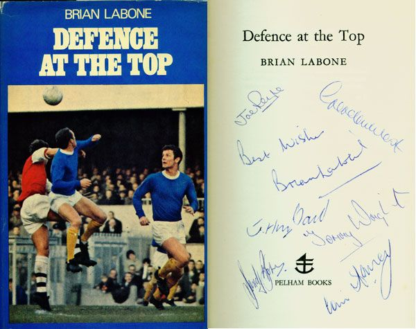 Defence At The Top by Brian Labone  Published by Pelham 1968; signed edition with good d/j two hundred pounds; unsigned sixty pounds (valuation date Nov 2012)   sixty pounds