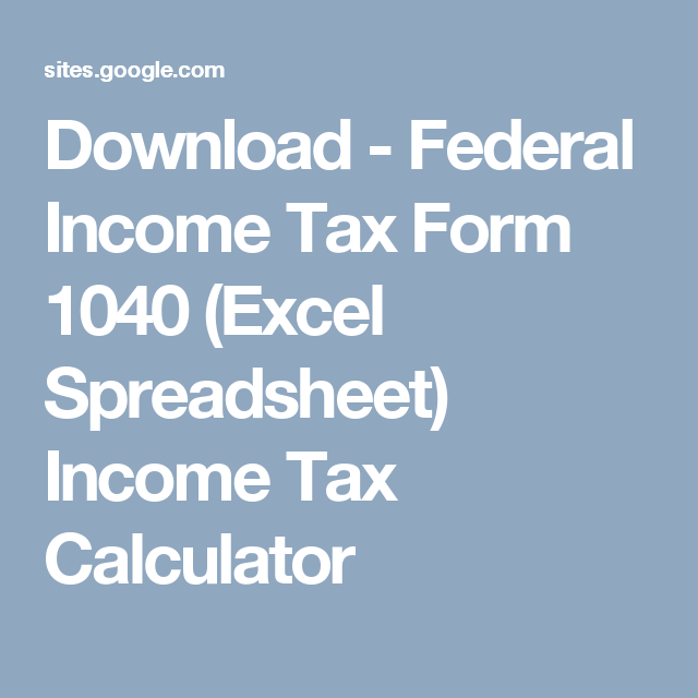 Download - Federal Income Tax Form 1040 (Excel Spreadsheet