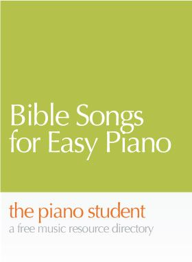 9 Bible Songs for Easy Piano |  Free Sheet Music for Kids - https://thepianostudent.wordpress.com/2008/12/13/bible-songs-sheet-music-for-piano/