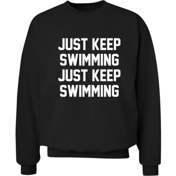 Cute Sweater Quotes: Just Keep Swimming Jumper Funny Slogan Quote Pun Joke Cute