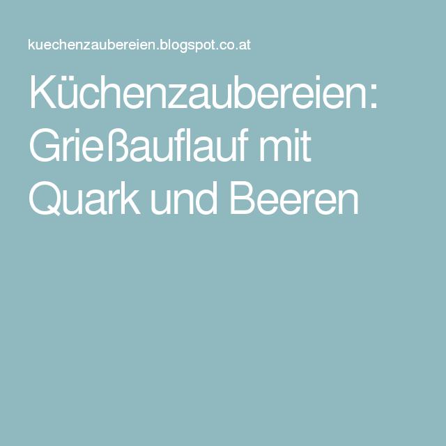 Küchenzaubereien: Grießauflauf mit Quark und Beeren