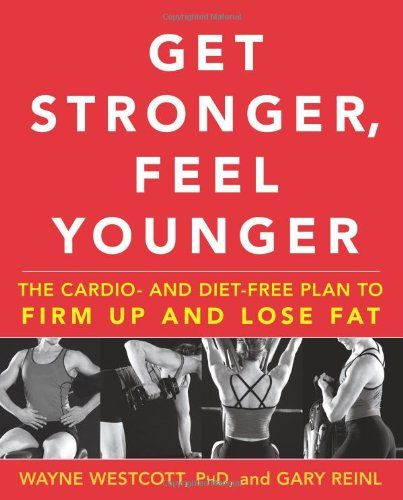 Get Stronger, Feel Younger: The Cardio and Diet-Free Plan to Firm Up and Lose Fat - http://www.darrenblogs.com/2016/12/get-stronger-feel-younger-the-cardio-and-diet-free-plan-to-firm-up-and-lose-fat/
