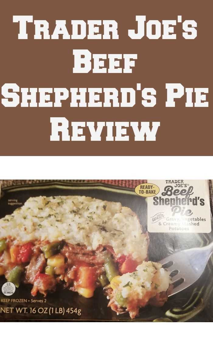 Trader Joe S Beef Shepherd S Pie Joe Beef Shepherds Pie Trader Joes Food