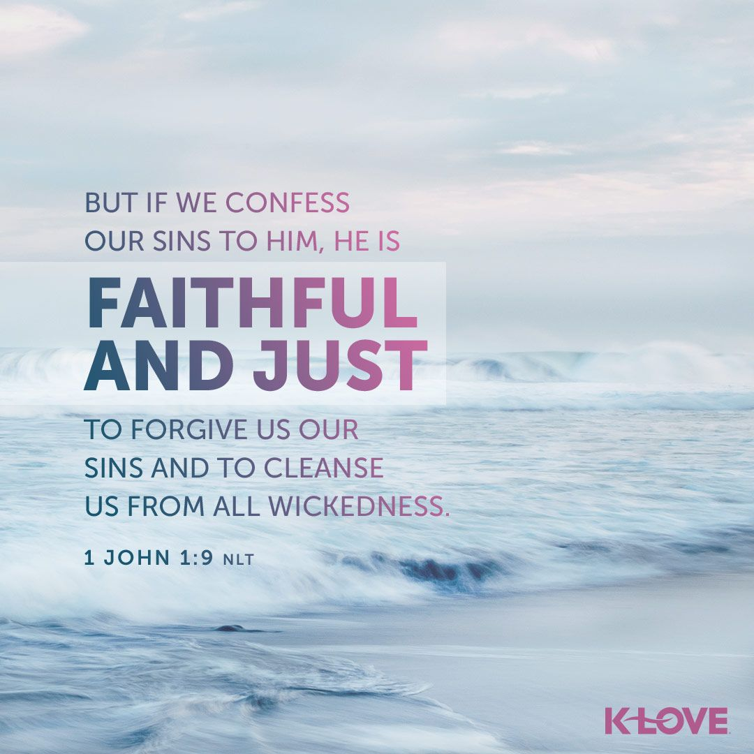 K-LOVE's Verse of the Day. But if we confess our sins to ...