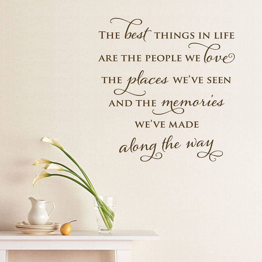 Greatest Quotes On Life The Best Things In Life Are The Peopple We Love The Places We've