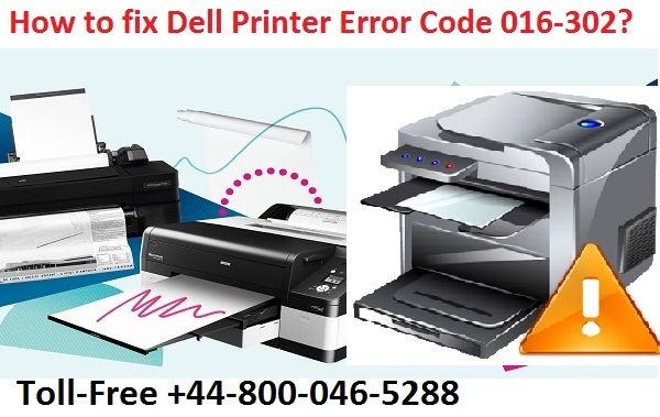 To Fix Dell Printer Error Code 016 302 Just Dial 44 800 046 5288
