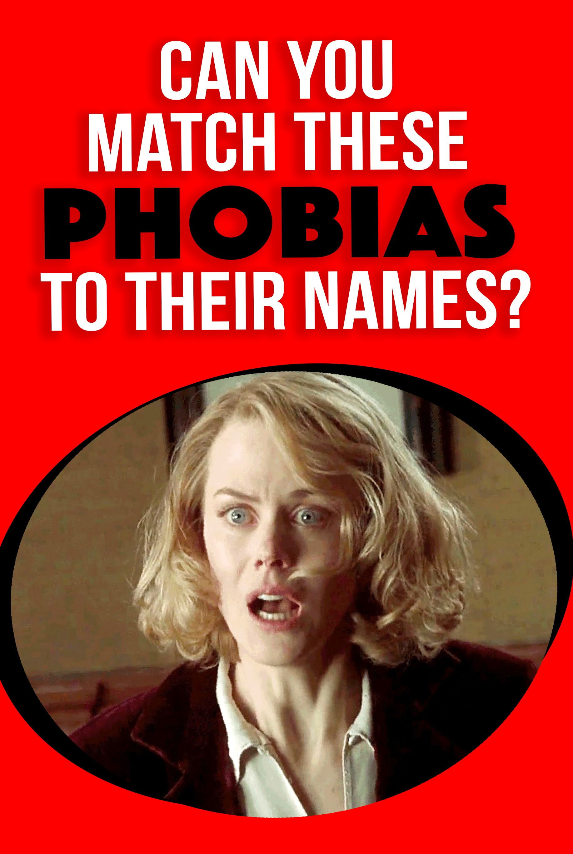 Quiz Can You Match These Phobias To Their Names