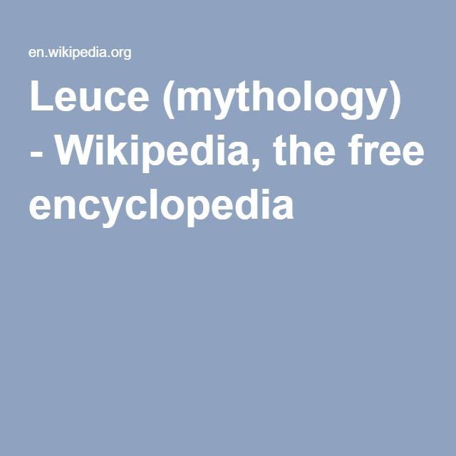 Leuce (white poplar) goddess (mythology) - Wikipedia, the free encyclopedia