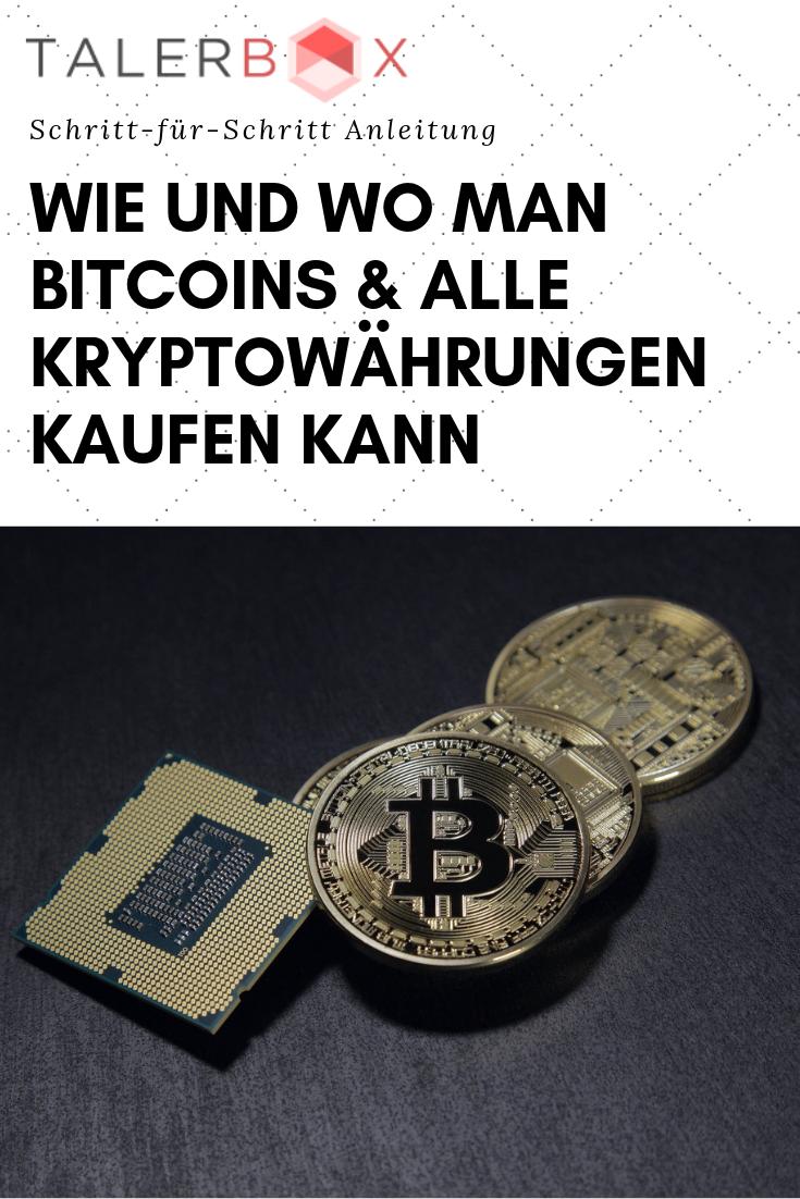 Wie und wo man Bitcoins und alle Kryptowährungen kaufen