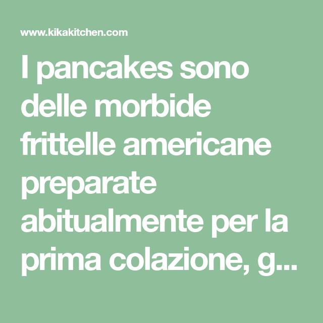 Ricetta Pancake Kikakitchen.Ricetta Pancakes Americani Ricetta Originale Passo Passo Kikakitchen Ricetta Ricette Frittelle Americane Salsa Di Fragole